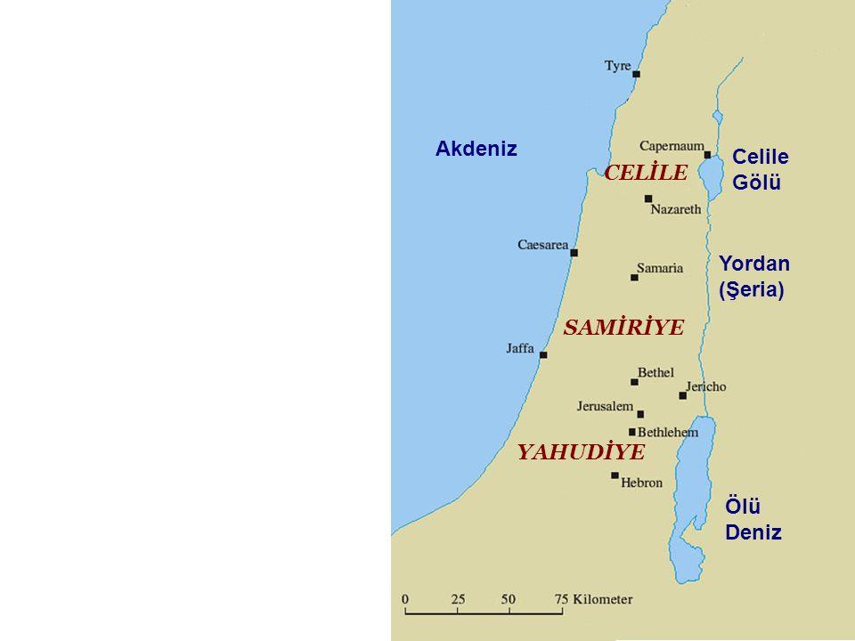 Akdeniz Ölü Deniz YAHUDİYE SAMİRİYE CELİLE Celile Gölü Yordan (Şeria)