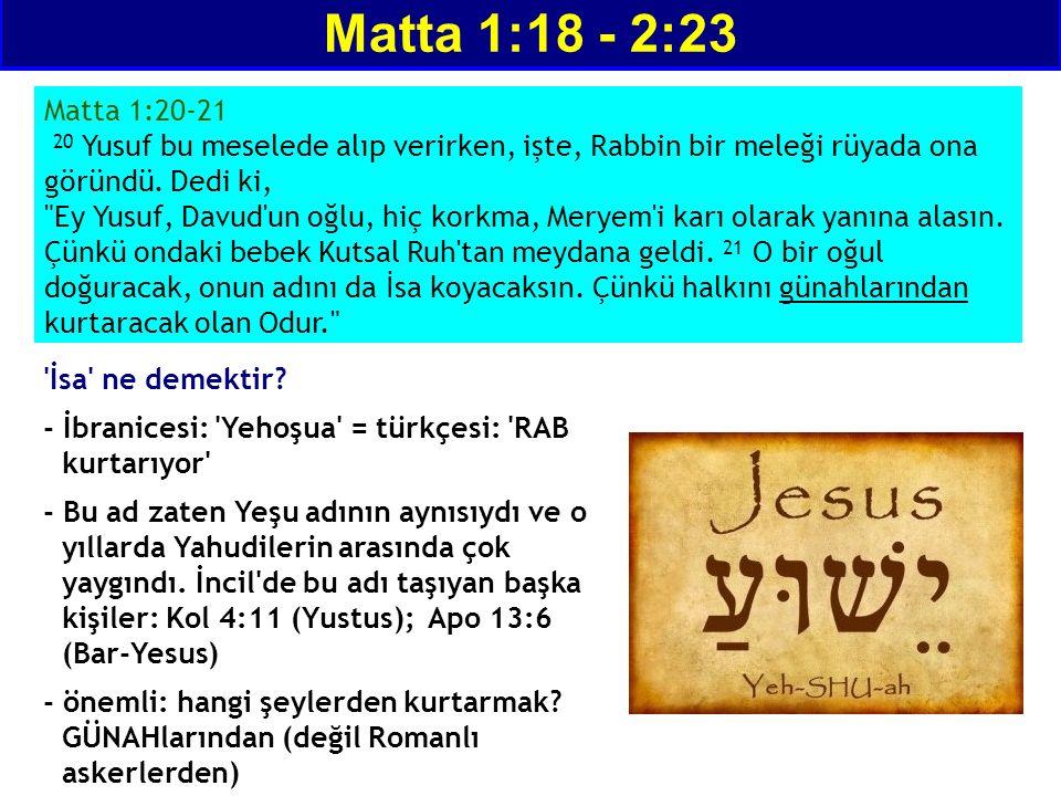 'İsa' ne demektir? - İbranicesi: 'Yehoşua' = türkçesi: 'RAB kurtarıyor' - Bu ad zaten Yeşu adının aynısıydı ve o yıllarda Yahudilerin arasında çok yay