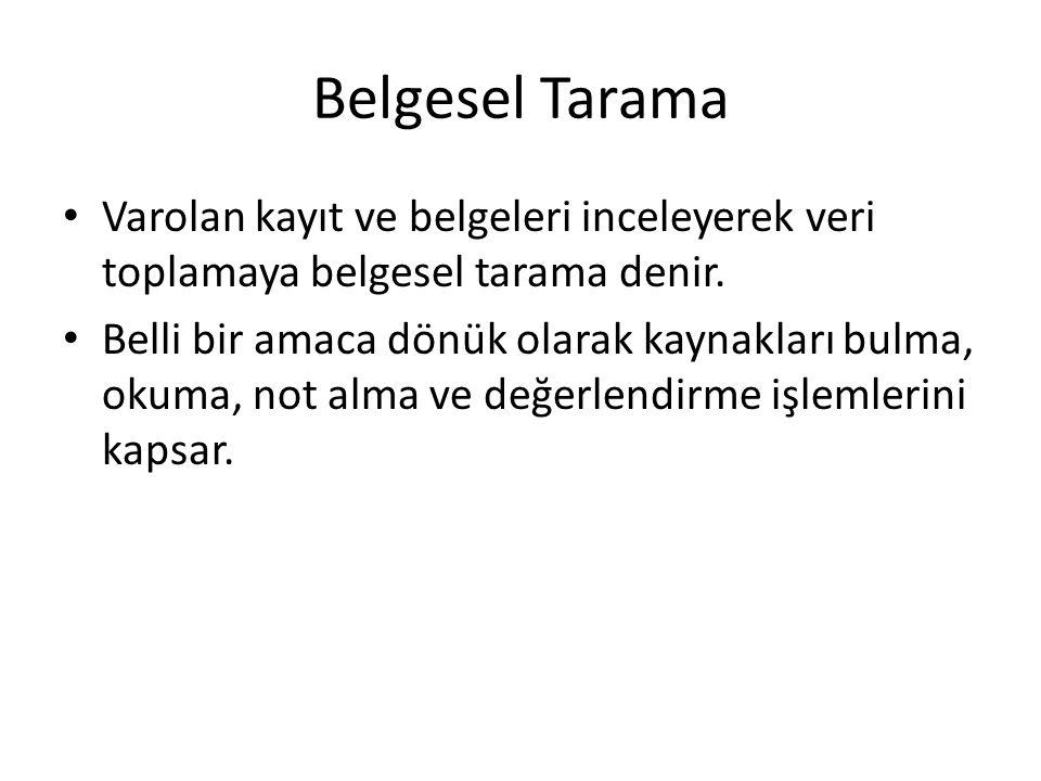 Belgesel Tarama Varolan kayıt ve belgeleri inceleyerek veri toplamaya belgesel tarama denir.