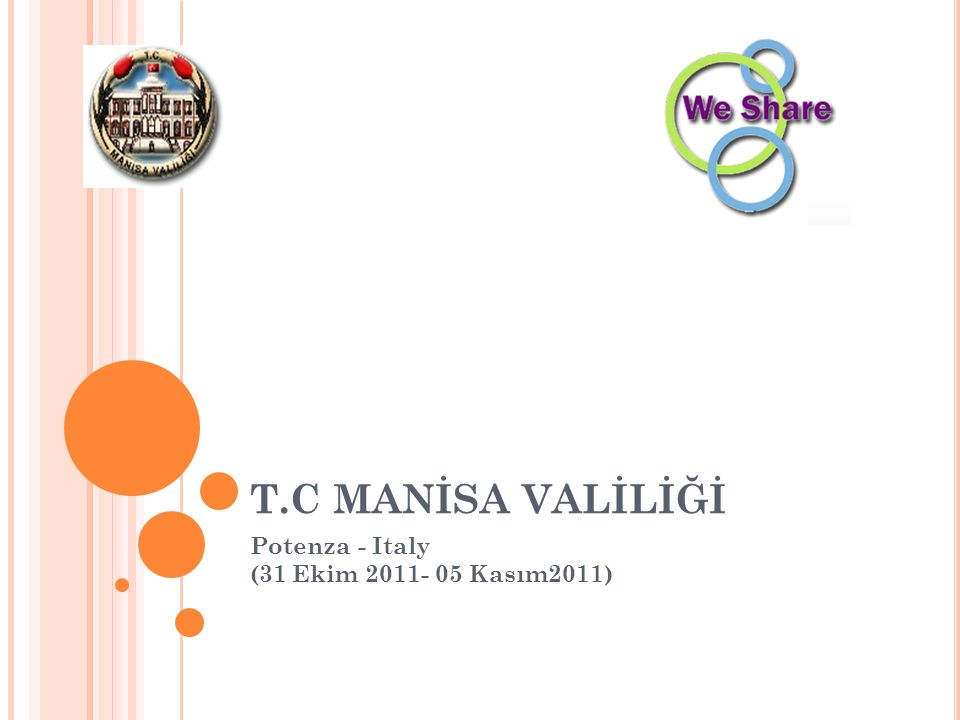 T.C MANİSA VALİLİĞİ Potenza - Italy (31 Ekim 2011- 05 Kasım2011)