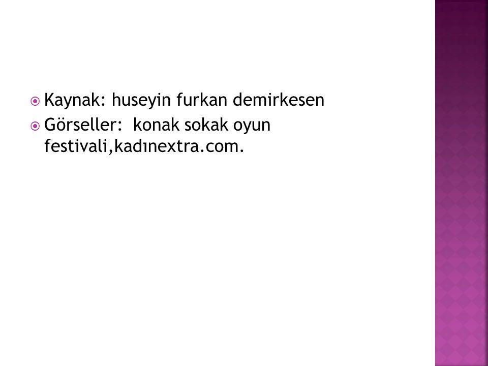  Kaynak: huseyin furkan demirkesen  Görseller: konak sokak oyun festivali,kadınextra.com.