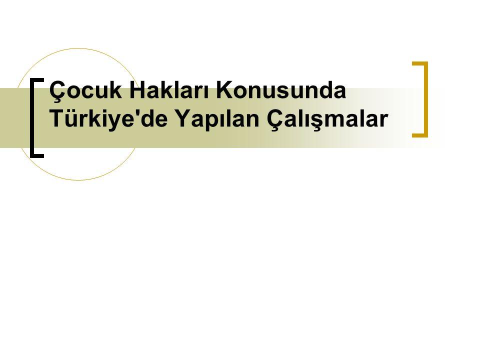 Çocuk Hakları Konusunda Türkiye de Yapılan Çalışmalar