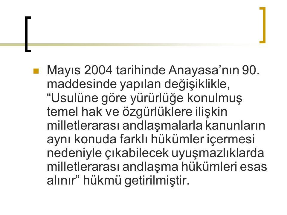Mayıs 2004 tarihinde Anayasa'nın 90.