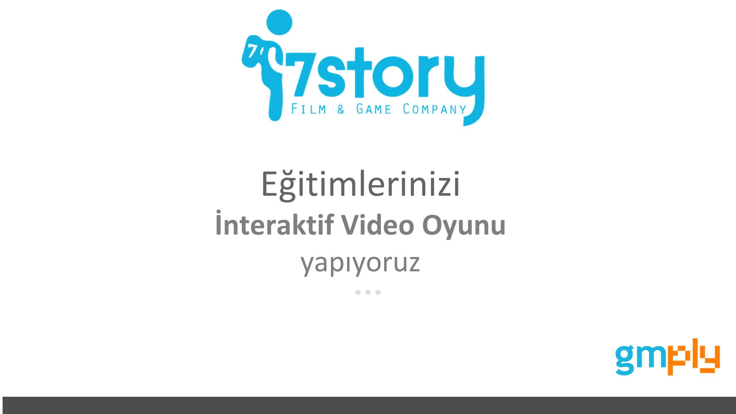 Advert keynote presentation - 2015 Klasik Oyunlaştırmaya yeni bir soluk : Gamification+ İsviçre'de 7Story tarafından geliştirilmiş olan GmPLY oyunlaştırma / video temelli bir interaktif eğitim simülasyonu platformudur.