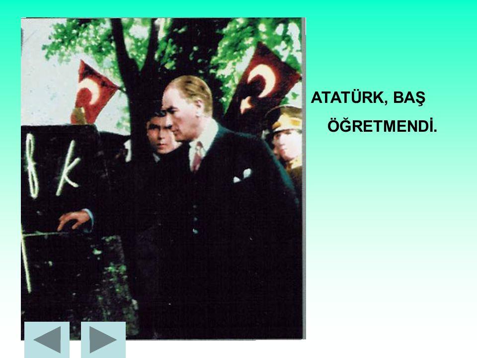 ATATÜRK, TÜRK MİLLETİNİ ÇOK SEVERDİ.