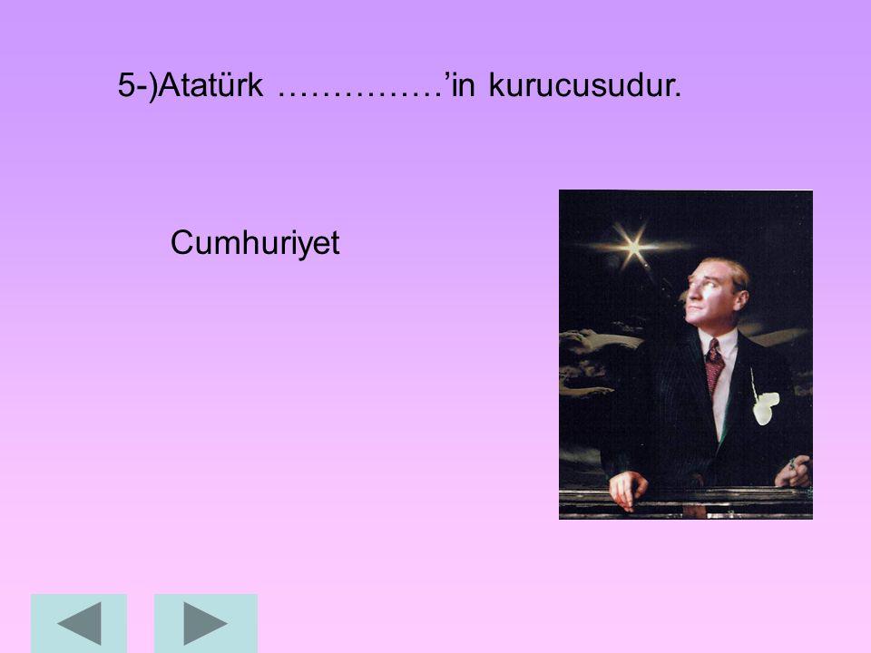 4-)Atatürk'ün babasının adı nedir? Ali Rıza Bey