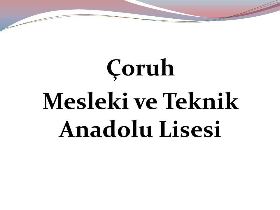 Çoruh Mesleki ve Teknik Anadolu Lisesi
