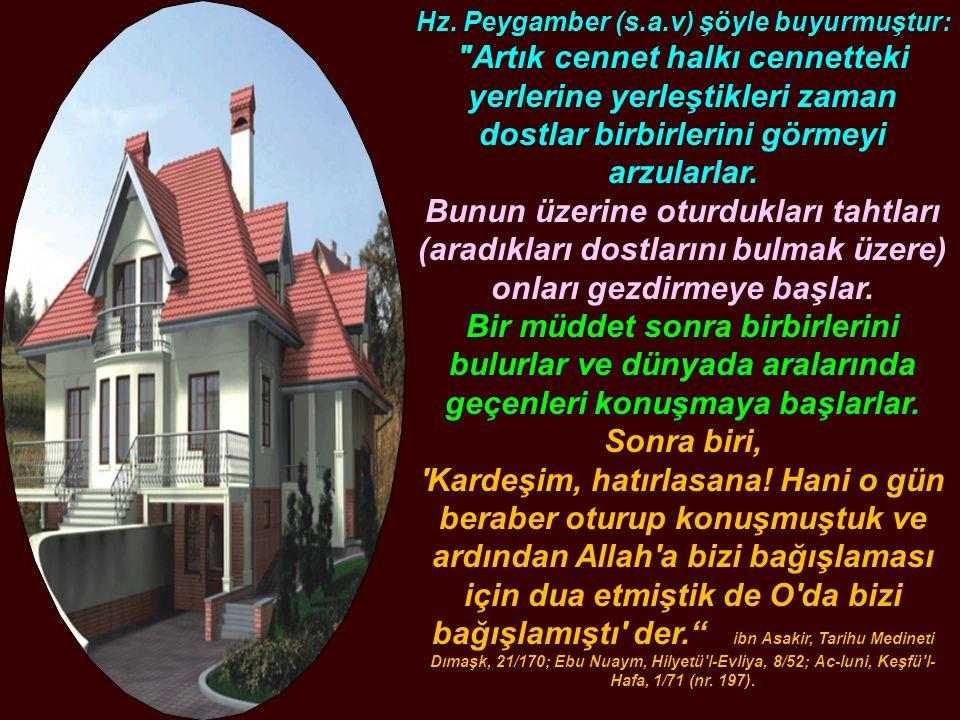 Hz. Peygamber (s.a.v) şöyle buyurmuştur: