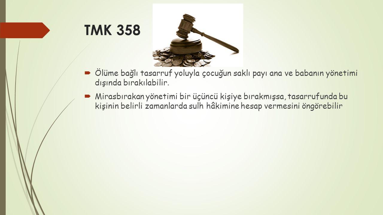 TMK 358  Ölüme bağlı tasarruf yoluyla çocuğun saklı payı ana ve babanın yönetimi dışında bırakılabilir.  Mirasbırakan yönetimi bir üçüncü kişiye bır