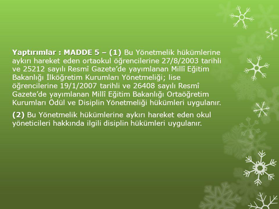 Yaptırımlar : MADDE 5 – (1) Yaptırımlar : MADDE 5 – (1) Bu Yönetmelik hükümlerine aykırı hareket eden ortaokul öğrencilerine 27/8/2003 tarihli ve 2521