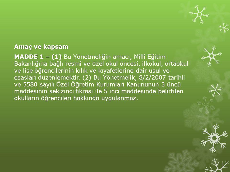 Dayanak Dayanak MADDE 2 – MADDE 2 – (1) Bu Yönetmelik, 14/6/1973 tarihli ve 1739 sayılı Millî Eğitim Temel Kanunu ile 25/8/2011 tarihli ve 652 sayılı Millî Eğitim Bakanlığının Teşkilat ve Görevleri Hakkında Kanun Hükmünde Kararnameye dayanılarak hazırlanmıştır.