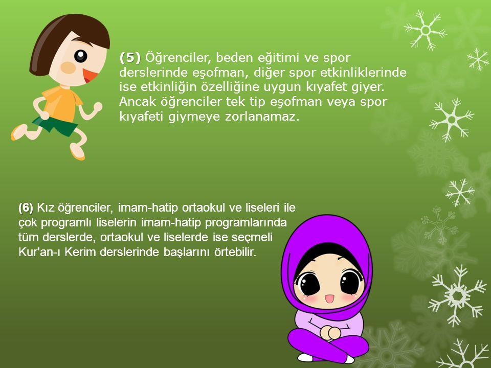 (5) (5) Öğrenciler, beden eğitimi ve spor derslerinde eşofman, diğer spor etkinliklerinde ise etkinliğin özelliğine uygun kıyafet giyer. Ancak öğrenci