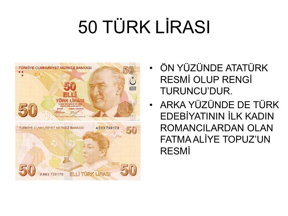 100 TÜRK LİRASI ÖN YÜZÜNDE ATATÜRK RESMİ VARDIR.