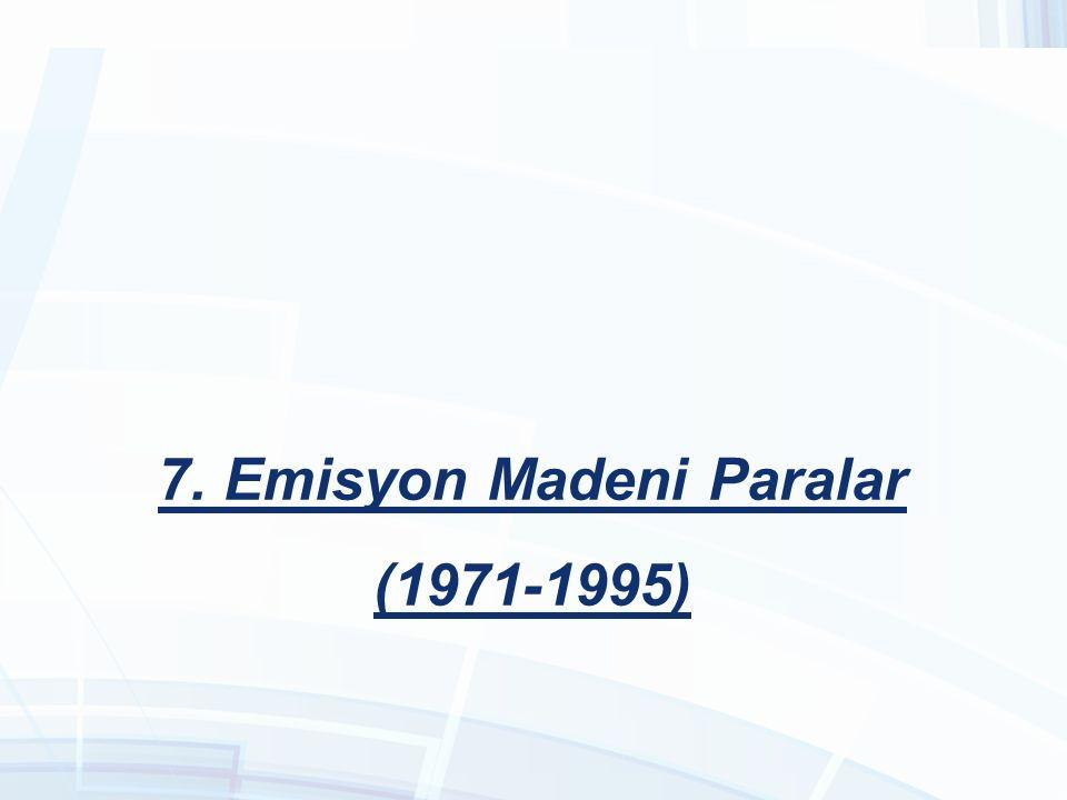 7. Emisyon Madeni Paralar (1971-1995)