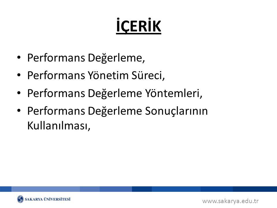 İÇERİK Performans Değerleme, Performans Yönetim Süreci, Performans Değerleme Yöntemleri, Performans Değerleme Sonuçlarının Kullanılması,
