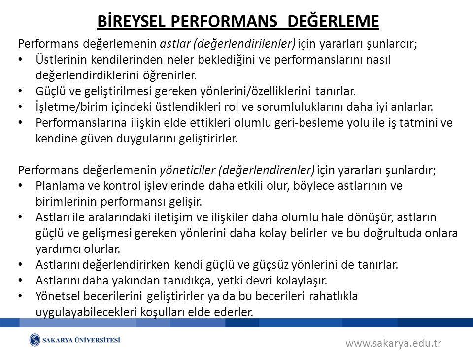 www.sakarya.edu.tr Performans değerlemenin astlar (değerlendirilenler) için yararları şunlardır; Üstlerinin kendilerinden neler beklediğini ve perform