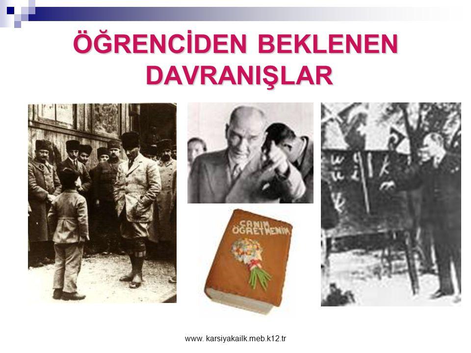 www. karsiyakailk.meb.k12.tr ÖĞRENCİDEN BEKLENEN DAVRANIŞLAR