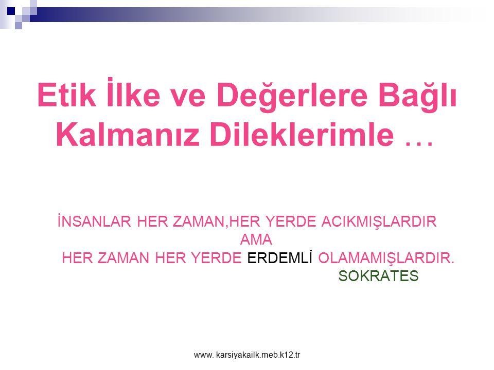 www. karsiyakailk.meb.k12.tr BASINDA ET İ K Etik Kurul'a en çok gelen şikayet: Torpil Vatandaş, Kamu Etik Kurulu'na en çok eşitsizlik ve torpili şikay
