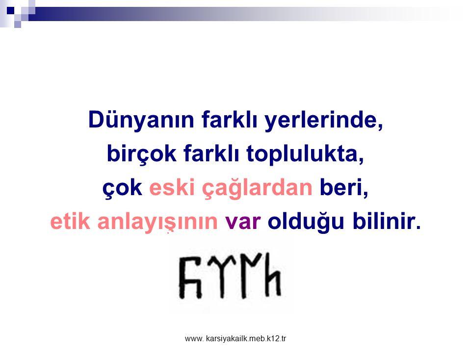www. karsiyakailk.meb.k12.tr Etikahlak Etik ve ahlak birbirinden farklı kavramlardır. Etik ahlak felsefesidir. Ahlak ise etiğin araştırma konusudur. E