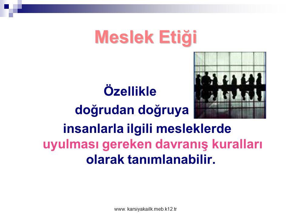 www. karsiyakailk.meb.k12.tr Sosyal, Kültürel ve Ekonomik Değişim; Beraberinde İlke ve Değerlere Bağlı Hizmet Anlayışı Getirmiştir.