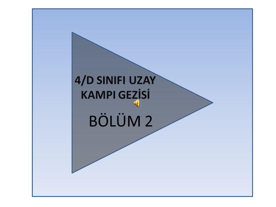 BÖLÜM 2 4/D SINIFI UZAY KAMPI GEZİSİ