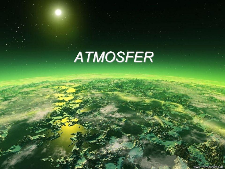 ATMOSFER Dünya da uzaydaki diğer gezegenlerden farklı olarak yaşam bulunmasının sebebi etrafını saran atmosferdir.