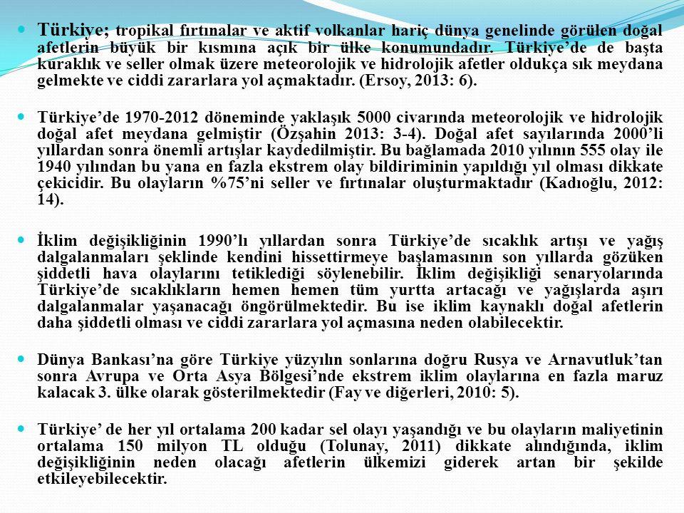 Türkiye; tropikal fırtınalar ve aktif volkanlar hariç dünya genelinde görülen doğal afetlerin büyük bir kısmına açık bir ülke konumundadır.