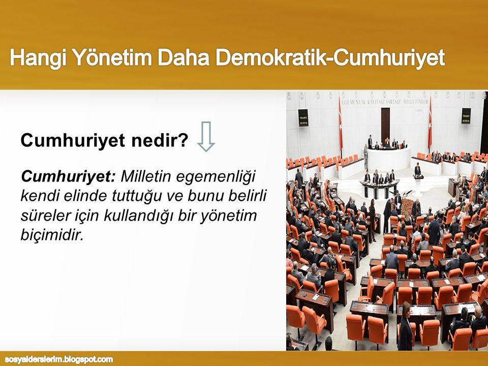 Cumhuriyet nedir? Cumhuriyet: Milletin egemenliği kendi elinde tuttuğu ve bunu belirli süreler için kullandığı bir yönetim biçimidir.
