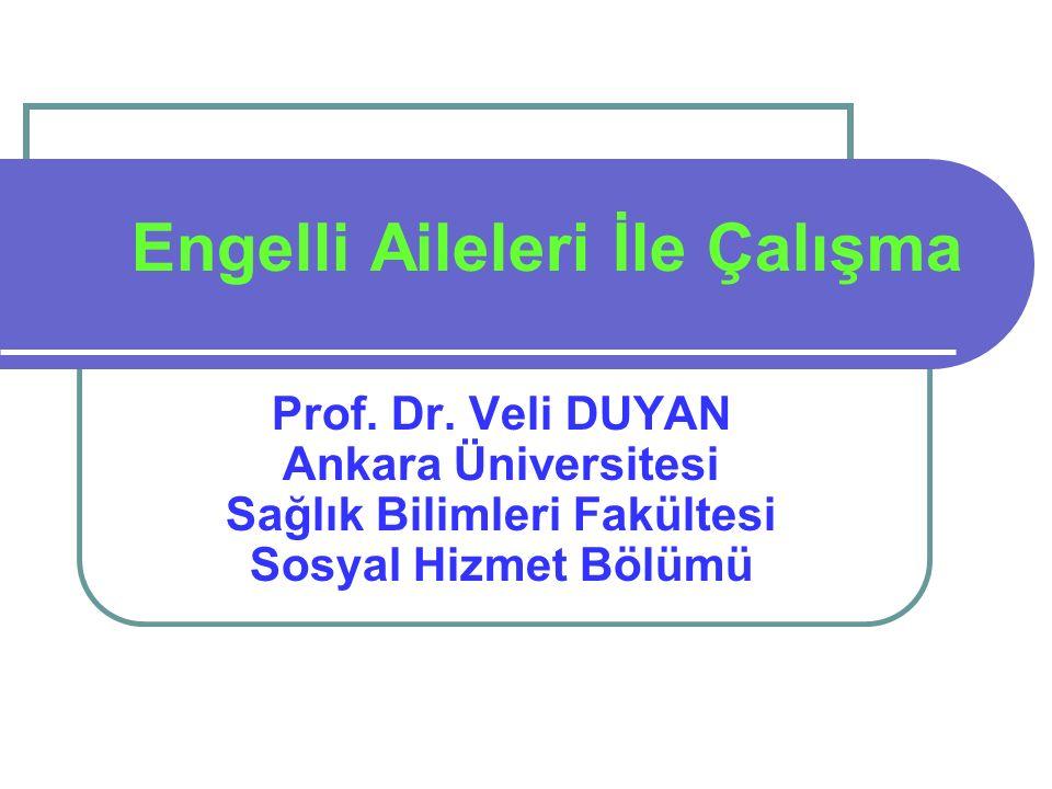 Engelli Aileleri İle Çalışma Prof. Dr.