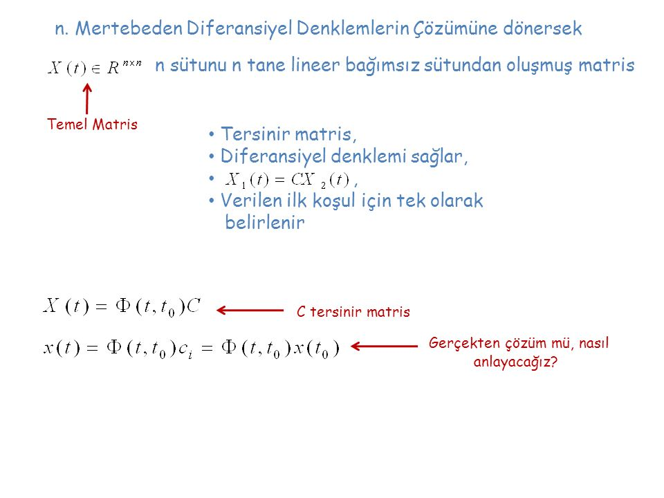 n. Mertebeden Diferansiyel Denklemlerin Çözümüne dönersek n sütunu n tane lineer bağımsız sütundan oluşmuş matris Temel Matris Tersinir matris, Difera