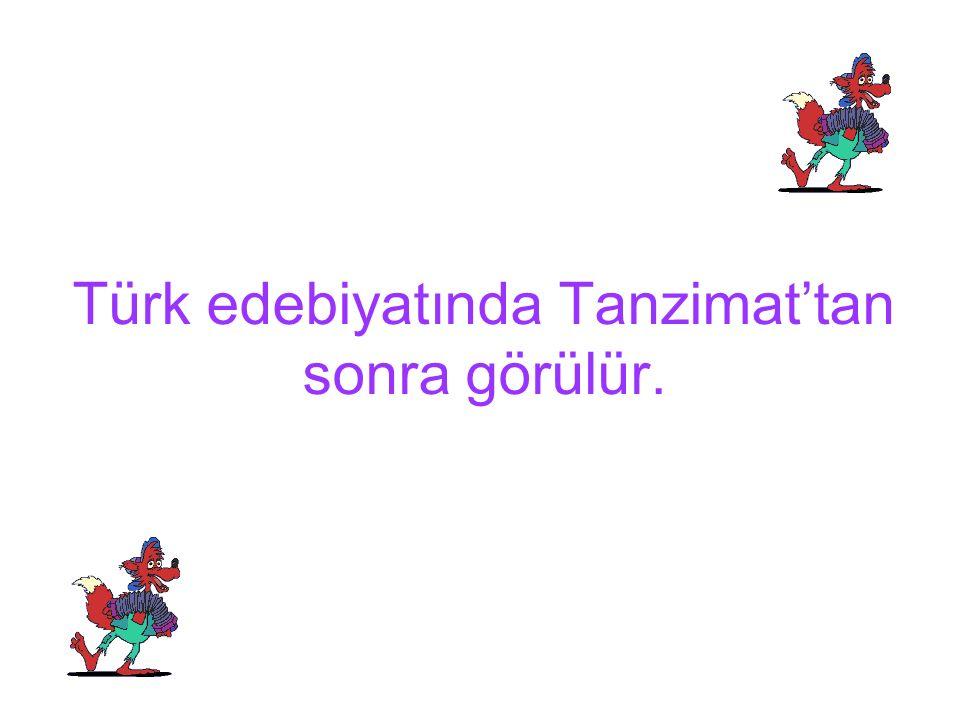 İlk örneği Şemseddin Sami'nin Taaşşuk-ı Talat ve Fitnat adlı romanıdır
