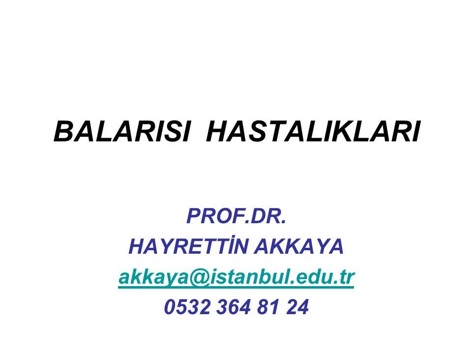 BALARISI HASTALIKLARI PROF.DR. HAYRETTİN AKKAYA akkaya@istanbul.edu.tr 0532 364 81 24
