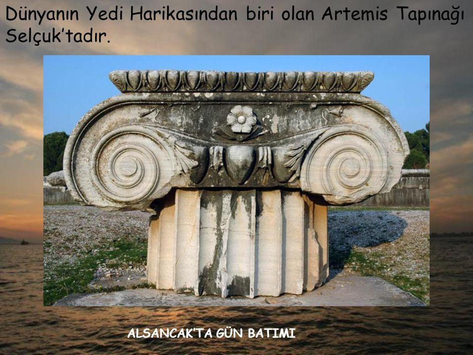 Dünyanın Yedi Harikasından biri olan Artemis Tapınağı Selçuk'tadır. ALSANCAK'TA GÜN BATIMI