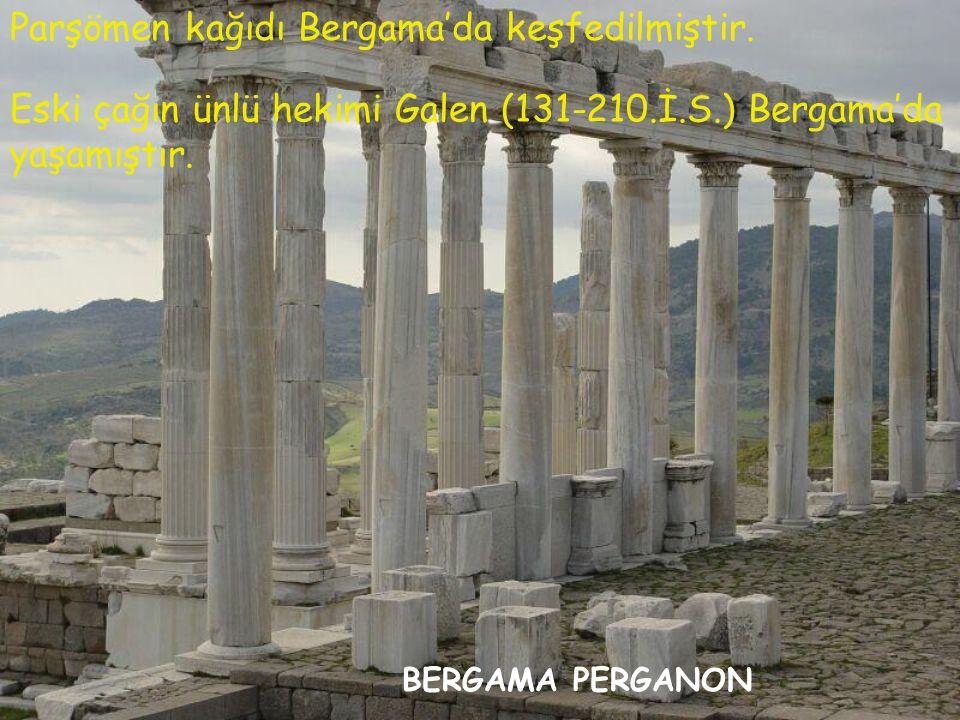 BERGAMA PERGANON Parşömen kağıdı Bergama'da keşfedilmiştir.