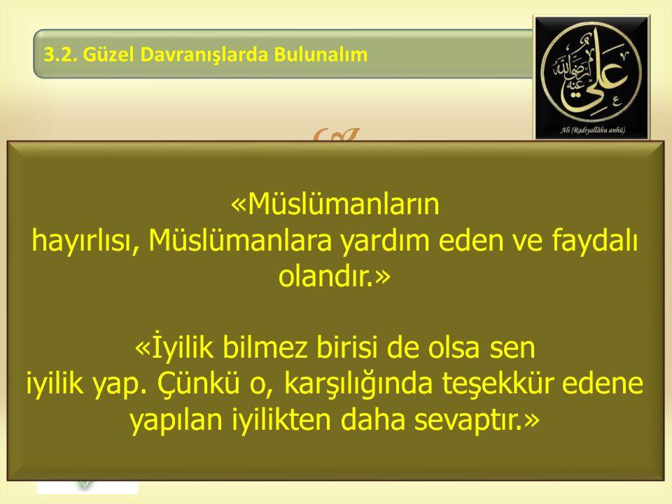  5. İslam Âlimleri Ansiklopedisi, C 1, s. 113. 6. İslam Âlimleri Ansiklopedisi, C 1, s. 113. «Müslümanların hayırlısı, Müslümanlara yardım eden ve fa