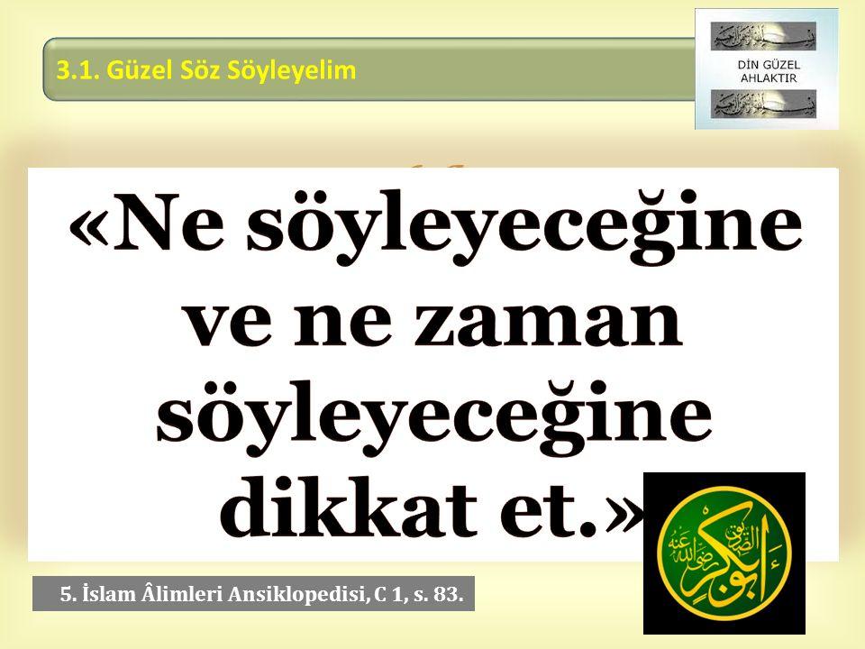  5. İslam Âlimleri Ansiklopedisi, C 1, s. 83.