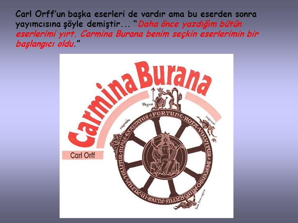 CARMINA BURANA 13. Yüzyılın kültürel ve sosyal yaşamını yansıtır. Ritmik ve metrik yapıya sahip olan bu şarkılar, içerik bakımından bölümlere ayrılmak