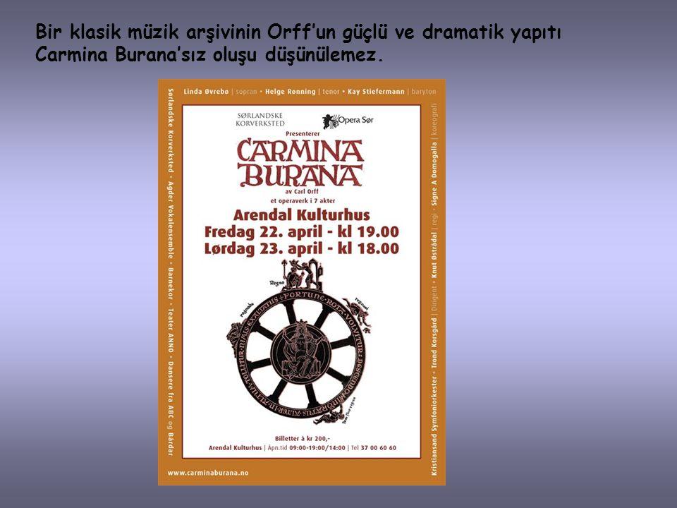 Eski çağların müziğini günümüz müziği ile birleştiren Orff, Carmina Burana'da orkestrayı insan sesini desteklemek amacıyla kullanmıştır.Carmina Burana