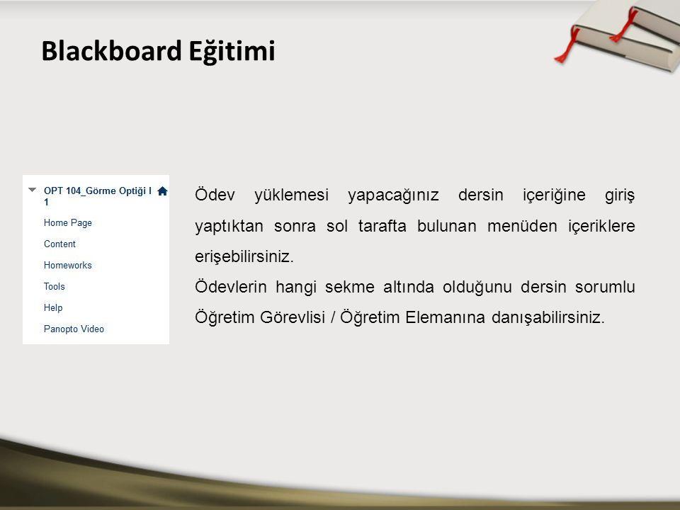 Blackboard Eğitimi Ödev yüklemesi yapacağınız dersin içeriğine giriş yaptıktan sonra sol tarafta bulunan menüden içeriklere erişebilirsiniz. Ödevlerin