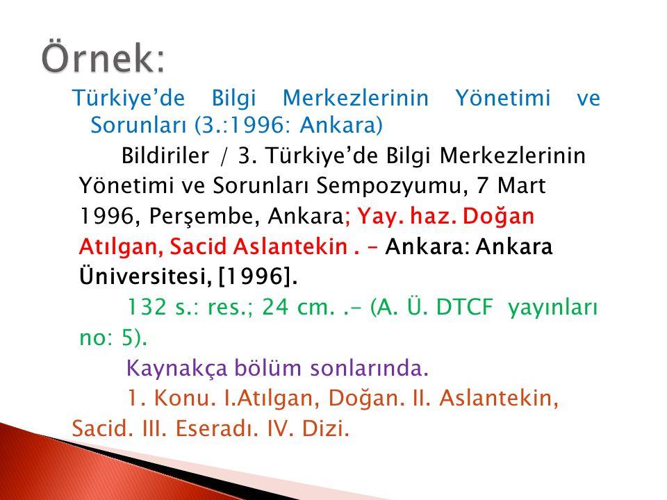 Türkiye'de Bilgi Merkezlerinin Yönetimi ve Sorunları (3.:1996: Ankara) Bildiriler / 3.