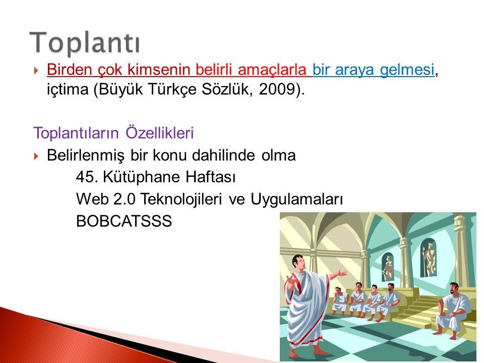  Birden çok kimsenin belirli amaçlarla bir araya gelmesi, içtima (Büyük Türkçe Sözlük, 2009).