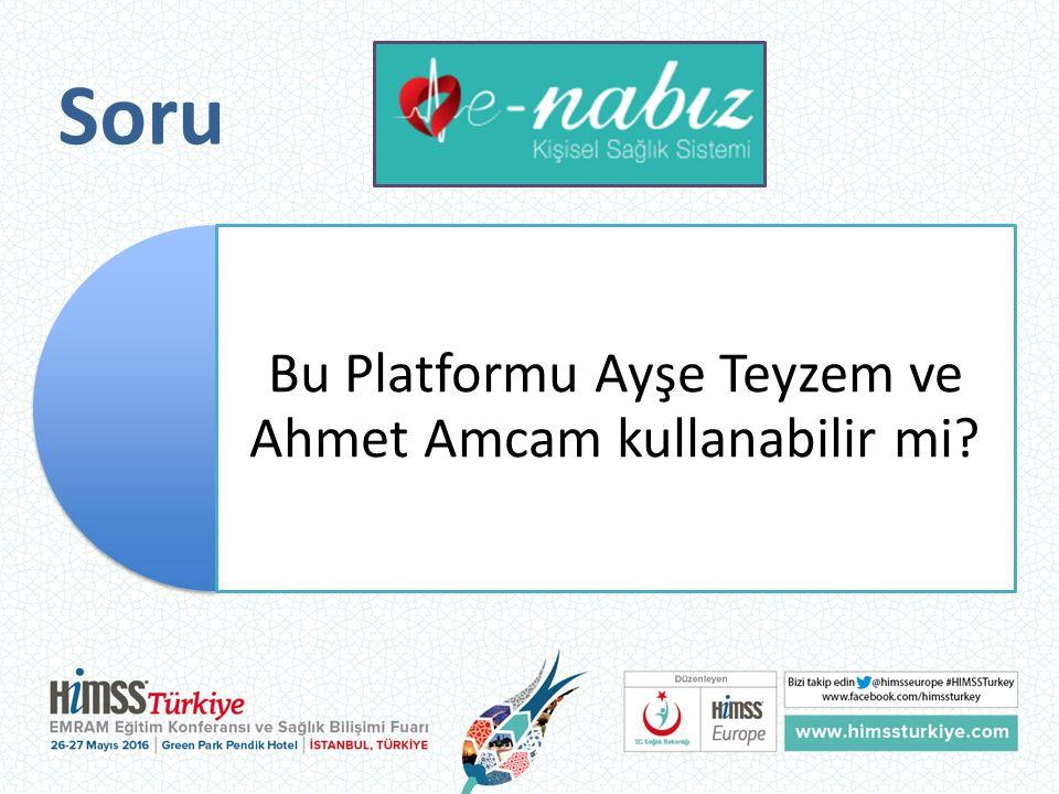 Soru Bu Platformu Ayşe Teyzem ve Ahmet Amcam kullanabilir mi