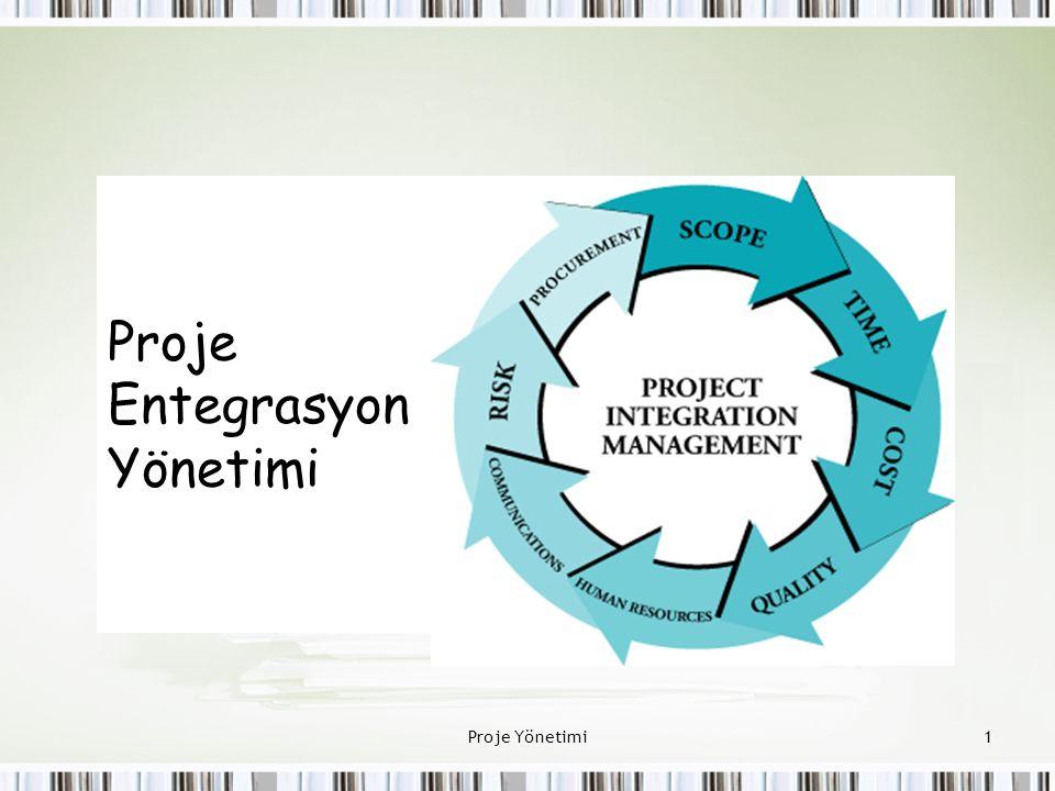 Proje Entegrasyon Yönetimi 1Proje Yönetimi
