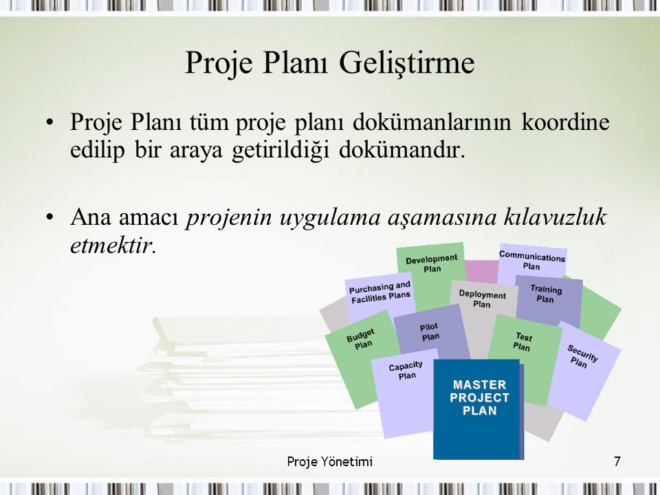Proje Planı Geliştirme Proje Planı tüm proje planı dokümanlarının koordine edilip bir araya getirildiği dokümandır.