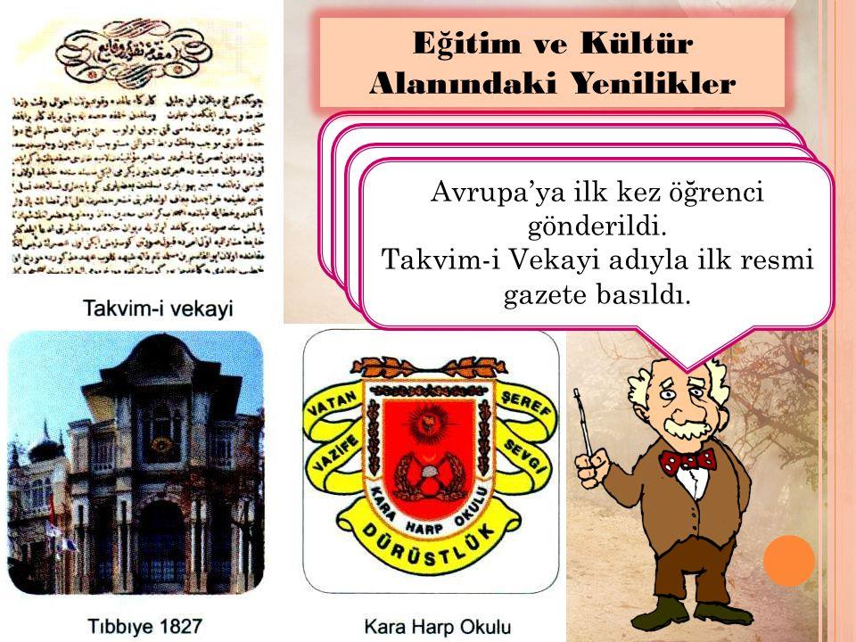 İstanbul'da İLKÖĞRETİM zorunlu hale getirildi.Rüştiyeler (ortaokul) açıldı.
