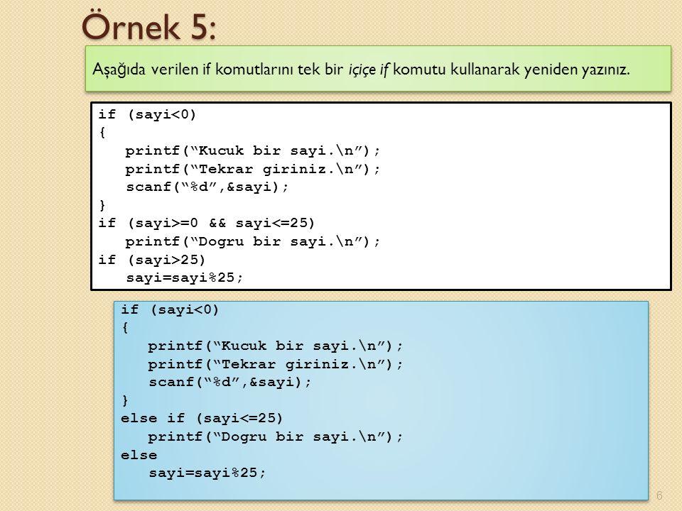 Örnek 17 (Devam): #include int main (void) { int no1,no2; char op; printf( Isleminizi seciniz (+, -): ); scanf( %c ,&op); printf( Iki tamsayi giriniz: ); scanf( %d%d ,&no1,&no2); if ((no1==0)    (no2==0)) printf( Islem yapilamiyor.\n ); else { switch(op) { case + : printf( 1/%d %c 1/%d = %d/%d\n ,no1,op,no2,no1+no2,no1*no2); break; case - : printf( 1/%d %c 1/%d = %d/%d\n ,no1,op,no2,no1-no2,no1*no2); break; default: printf( Yanlis operator girildi.\n ); } system( pause ); return (0); } 27
