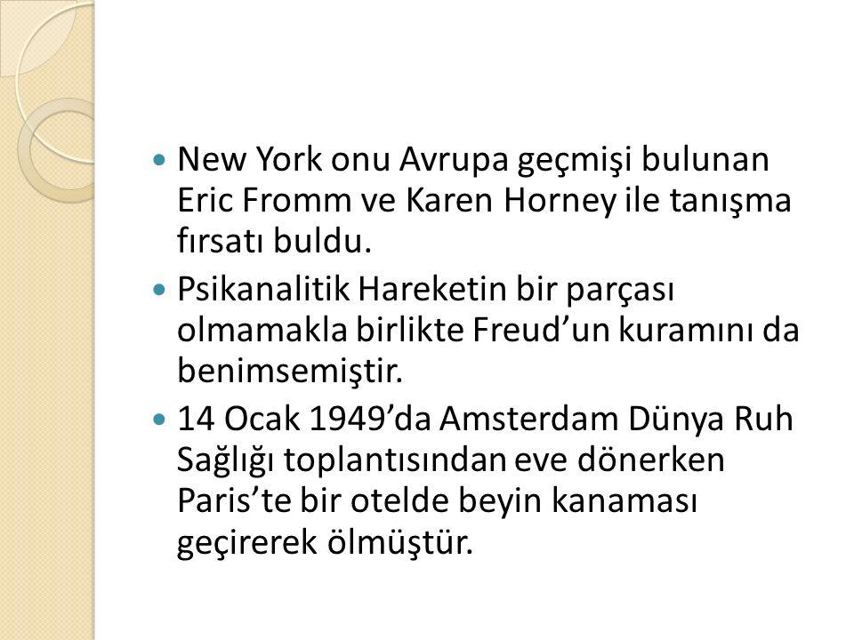 New York onu Avrupa geçmişi bulunan Eric Fromm ve Karen Horney ile tanışma fırsatı buldu. Psikanalitik Hareketin bir parçası olmamakla birlikte Freud'