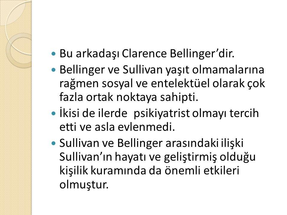 Bu arkadaşı Clarence Bellinger'dir. Bellinger ve Sullivan yaşıt olmamalarına rağmen sosyal ve entelektüel olarak çok fazla ortak noktaya sahipti. İkis