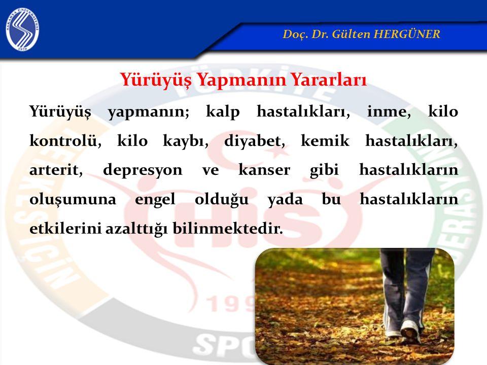 Yürüyüş Yapmanın Yararları Yürüyüş yapmanın; kalp hastalıkları, inme, kilo kontrolü, kilo kaybı, diyabet, kemik hastalıkları, arterit, depresyon ve ka