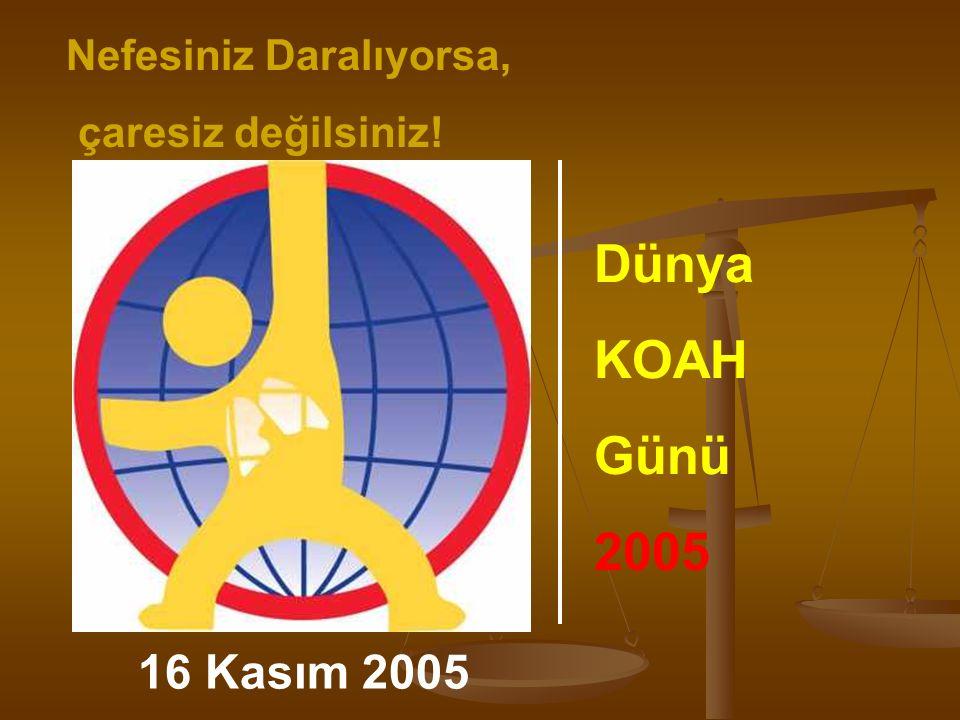 Nefesiniz Daralıyorsa, çaresiz değilsiniz! Dünya KOAH Günü 2005 16 Kasım 2005